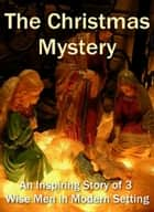 The Christmas Mystery ebook by William J. Locke