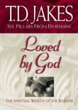 Loved by God (Six Pillars From Ephesians Book #1)