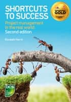 Shortcuts to success - Project management in the real world ebook by Elizabeth Harrin