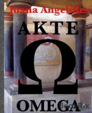 Akte Omega - Crime, Erotik und Spannung ebook by Joana Angelides
