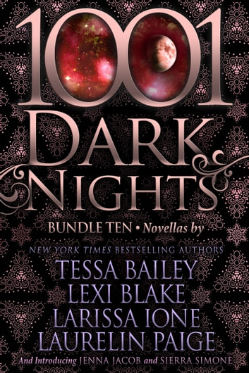 1001 Dark Nights: Bundle Ten ebook by Tessa Bailey,Lexi Blake,Larissa Ione,Laurelin Paige,Jenna Jacob,Sierra Simone
