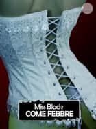Come febbre ebook by Miss Black