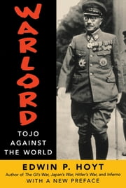 Warlord - Tojo Against the World eBook by Edwin P. Hoyt