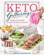 Keto Gatherings ebook by Kristie Sullivan