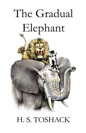 The Gradual Elephant ebook by H S Toshack