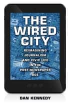 The Wired City ebook by Dan Kennedy