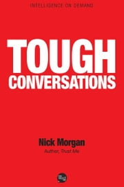 How to Make Tough Conversations Easy ebook by Nick Morgan