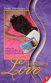 Erotic Interludes 3: Lessons in Love ebook by Stacia Seaman,Radclyffe