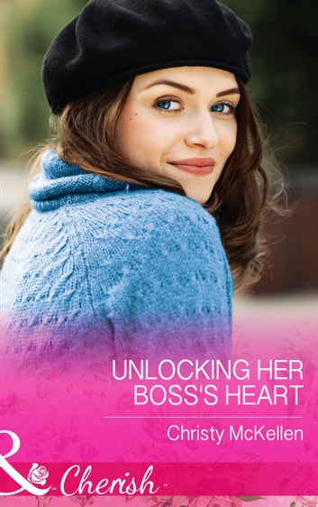 Unlocking Her Boss's Heart (Mills & Boon Cherish) ebook by Christy McKellen