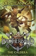 Brotherband 7: The Caldera ebook by Mr John Flanagan