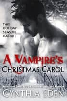 A Vampire's Christmas Carol ebook by Cynthia Eden