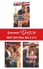 Harlequin Desire May 2015 - Box Set 2 of 2 - Minding Her Boss's Business\The Sheikh's Pregnancy Proposal\Sex, Lies and the CEO ebook by Janice Maynard, Fiona Brand, Barbara Dunlop
