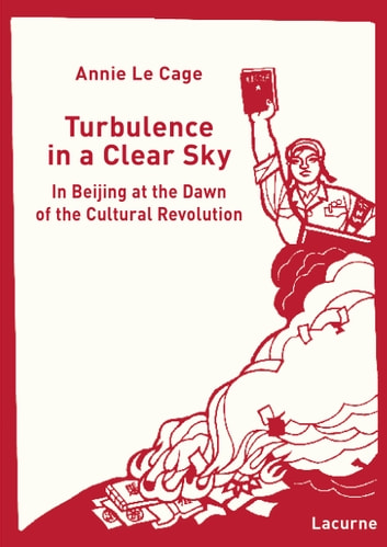 Turbulence in a Clear Sky ebook by Annie Le Cage