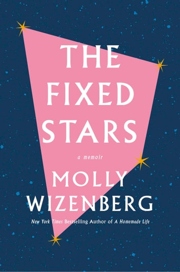 The Fixed Stars ebook by Molly Wizenberg