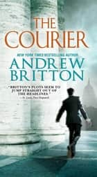 The Courier ebook by Andrew Britton