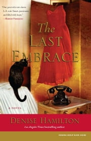 The Last Embrace ebook by Denise Hamilton