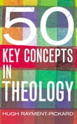50 Key Concepts in Theology