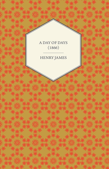 A Day of Days (1866) ebook by Henry James