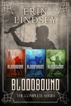 Bloodbound: The Complete Series ebook by Erin Lindsey