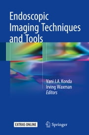 Endoscopic Imaging Techniques and Tools ebook by