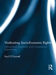 Vindicating Socio-Economic Rights - International Standards and Comparative Experiences ebook by Paul O'Connell