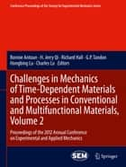 Challenges in Mechanics of Time-Dependent Materials and Processes in Conventional and Multifunctional Materials, Volume 2 ebook by Bonnie Antoun,H. Jerry Qi,Richard Hall,G.P. Tandon,Hongbing Lu,Charles Lu
