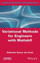 Variational Methods for Engineers with Matlab ebook by Eduardo Souza de Cursi