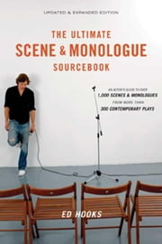 The Ultimate Scene and Monologue Sourcebook, Updated and Expanded Edition - An Actor's Reference to Over 1,000 Scenes and Monologues from More than 300 Contemporary Plays ebook by