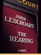 The Hearing ebook by John Lescroart