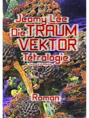 Die TraumVektor Tetralogie ebook by Jeamy Lee