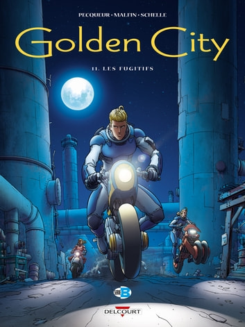 Golden City T11 - Les Fugitifs eBook by Daniel Pecqueur,Nicolas Malfin