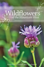 Wildflowers of the Mountain West ebook by Anderson, Richard M.