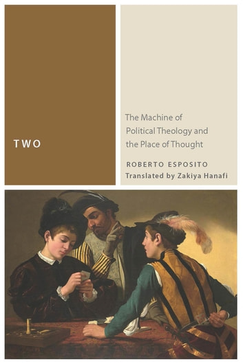Two - The Machine of Political Theology and the Place of Thought ebook by Roberto Esposito