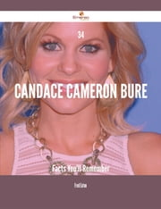 34 Candace Cameron Bure Facts You'll Remember ebook by Fred Eaton
