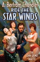 Ride the Star Winds ebook by A. Bertram Chandler