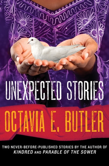 Unexpected Stories ebook by Octavia E. Butler