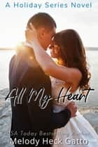 All My Heart - A Holiday Series Novel ebook by Melody Heck Gatto
