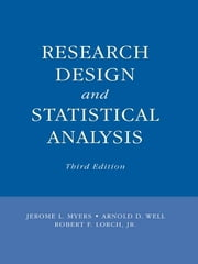 Research Design and Statistical Analysis - Third Edition ebook by Jerome L. Myers,Arnold D. Well,Robert F. Lorch Jr
