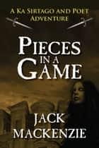 Pieces in a Game ebook by Jack Mackenzie