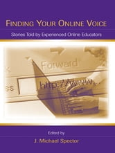 Finding Your Online Voice - Stories Told by Experienced Online Educators ebook by