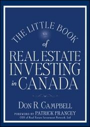 The Little Book of Real Estate Investing in Canada ebook by Campbell, Don R.