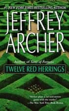 Twelve Red Herrings ebook by Jeffrey Archer