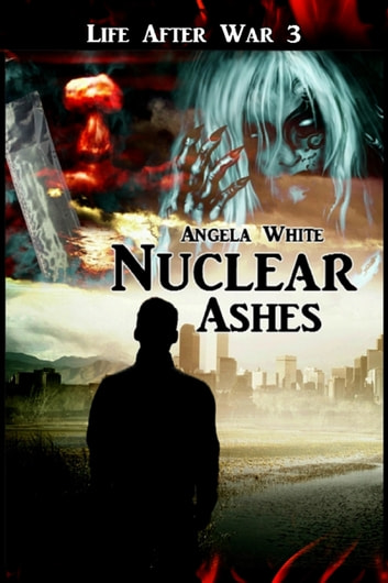 Nuclear Ashes ebook by Angela White