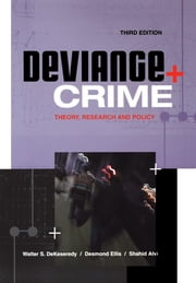 Deviance and Crime - Theory, Research and Policy ebook by Walter S. DeKeseredy,Desmond Ellis,Shahid Alvi