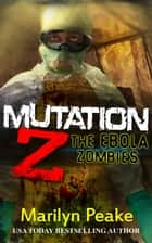Mutation Z ebook by Marilyn Peake