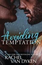 Avoiding Temptation ebook by Rachel Van Dyken