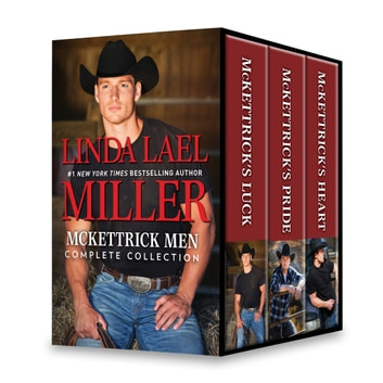McKettrick Men Complete Collection - McKettrick's Luck\McKettrick's Pride\McKettrick's Heart ebook by Linda Lael Miller