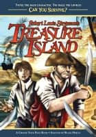 Robert Louis Stevenson's Treasure Island - A Choose Your Path Book ebook by Blake Hoena