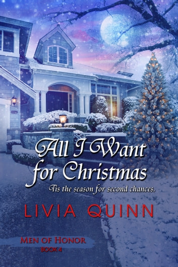 All I Want for Christmas - Contemporary Romance, Military ebook by Livia Quinn