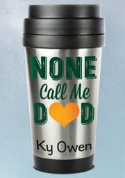 None Call Me Dad ebook by Ky Owen